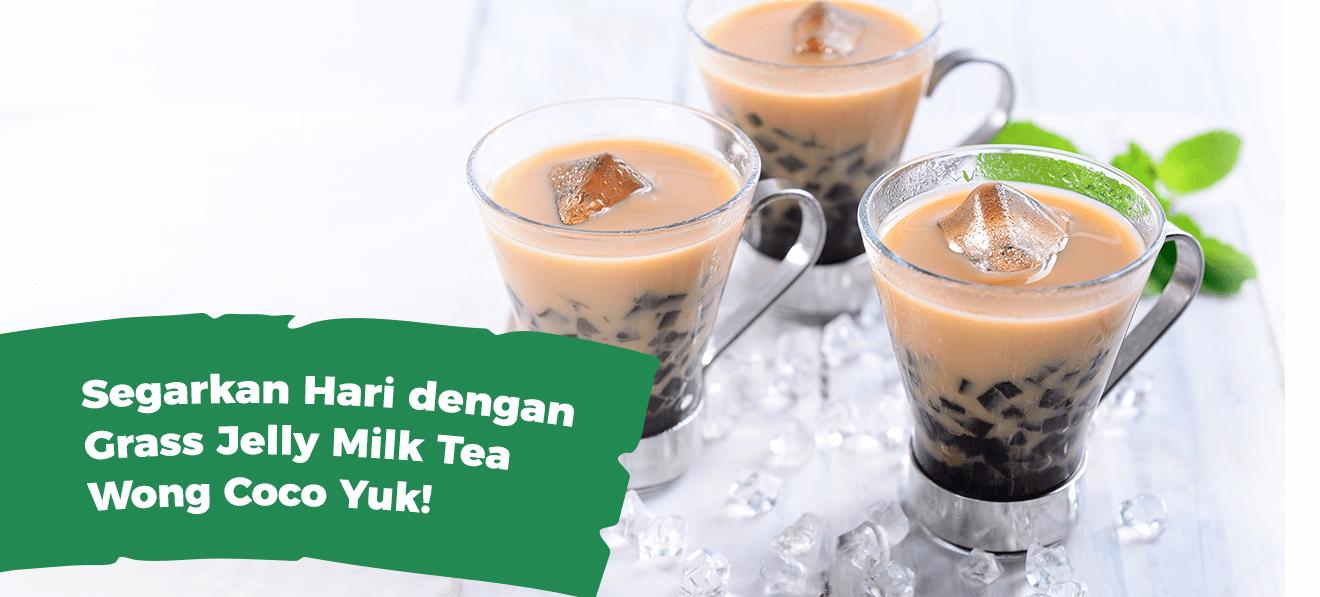 Segarkan Hari Dengan Grass Jelly Milk Tea Wong Coco Yuk !